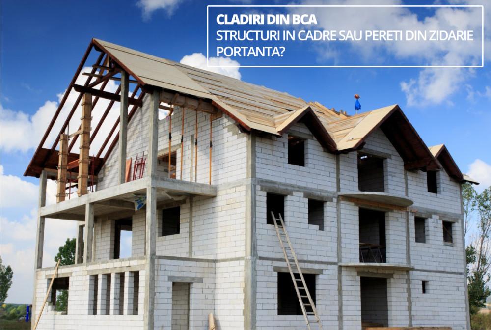 cladiri BCA_structuri cadre_zidarie portanta